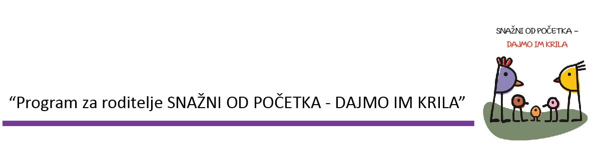 """Poziv za roditelje, za program """"SNAŽNI OD POČETKA – DAJMO IMA KRILA"""" 50343"""